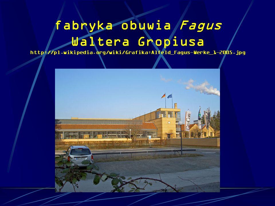 fabryka obuwia Fagus Waltera Gropiusa http://pl. wikipedia