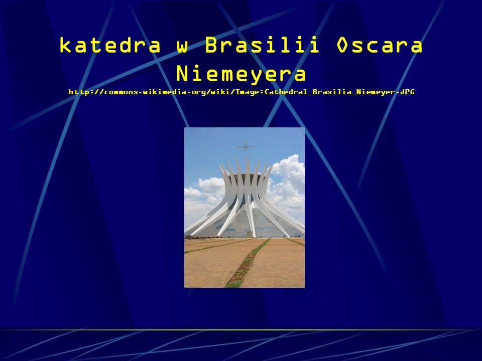 katedra w Brasilii Oscara Niemeyera http://commons. wikimedia