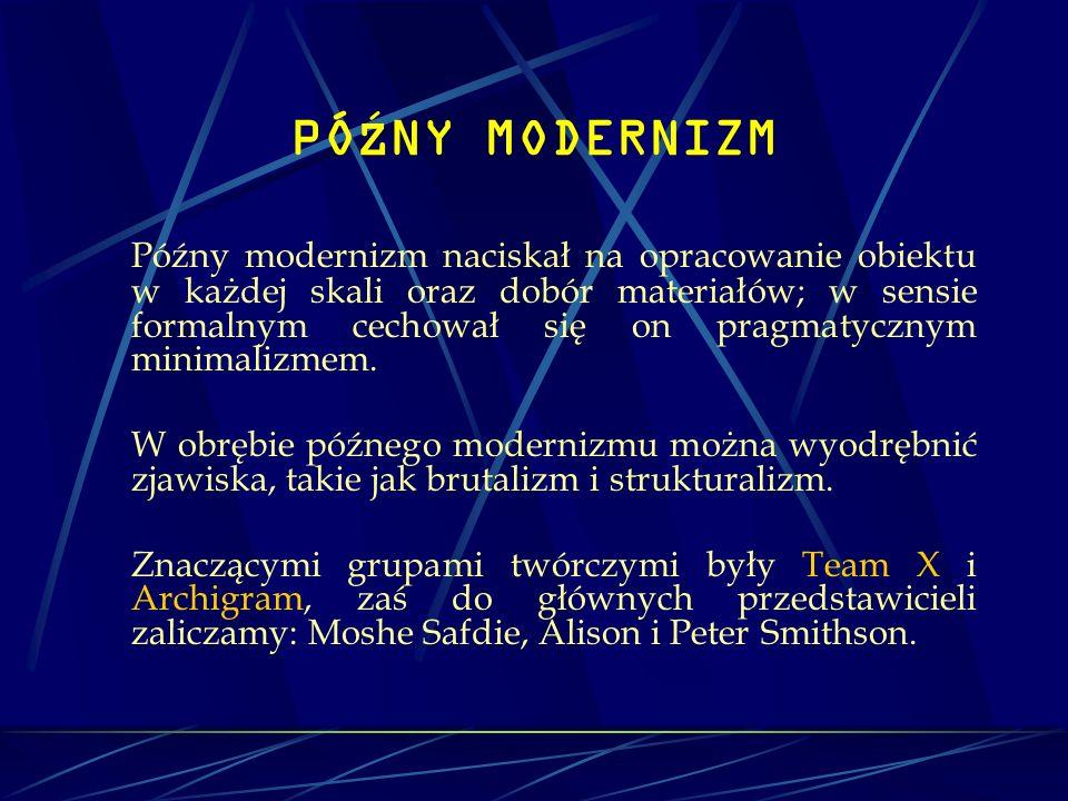 PÓŹNY MODERNIZM