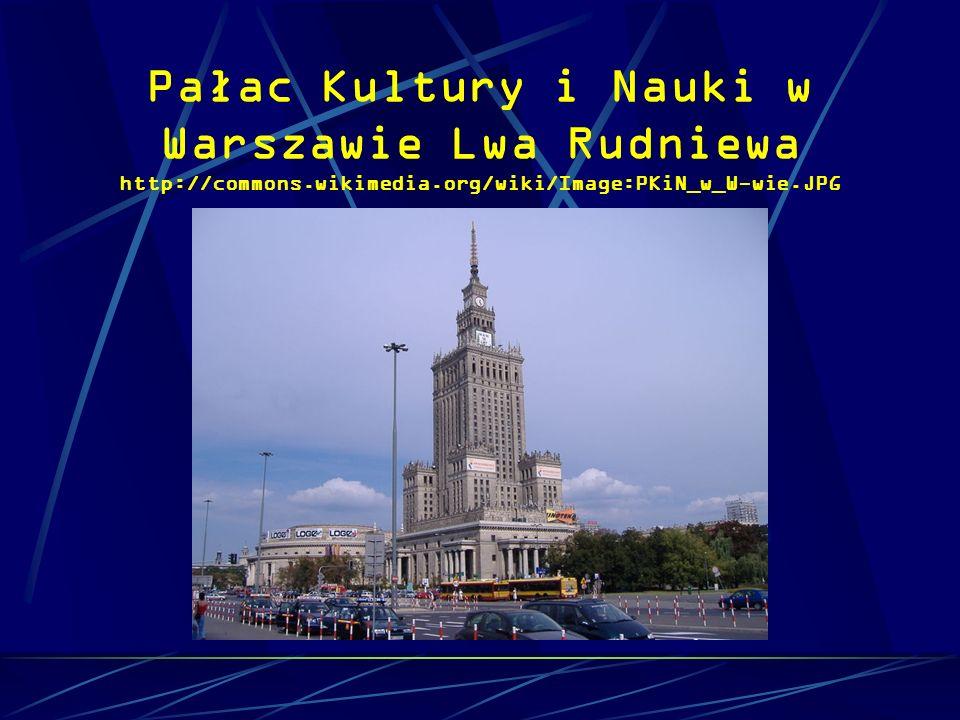 Pałac Kultury i Nauki w Warszawie Lwa Rudniewa http://commons