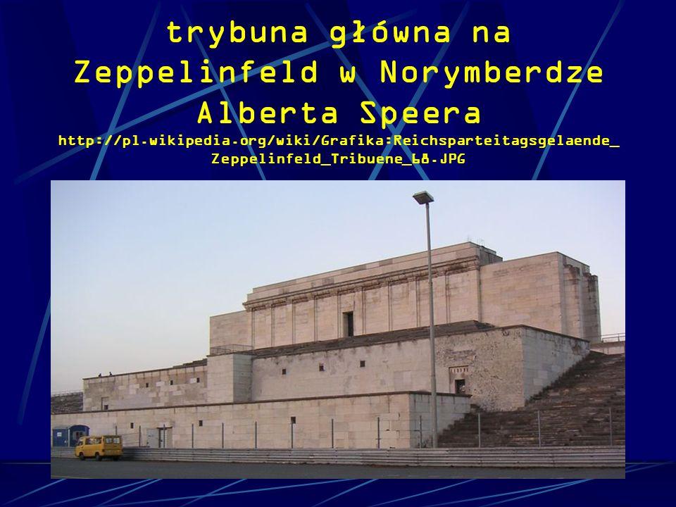trybuna główna na Zeppelinfeld w Norymberdze Alberta Speera http://pl