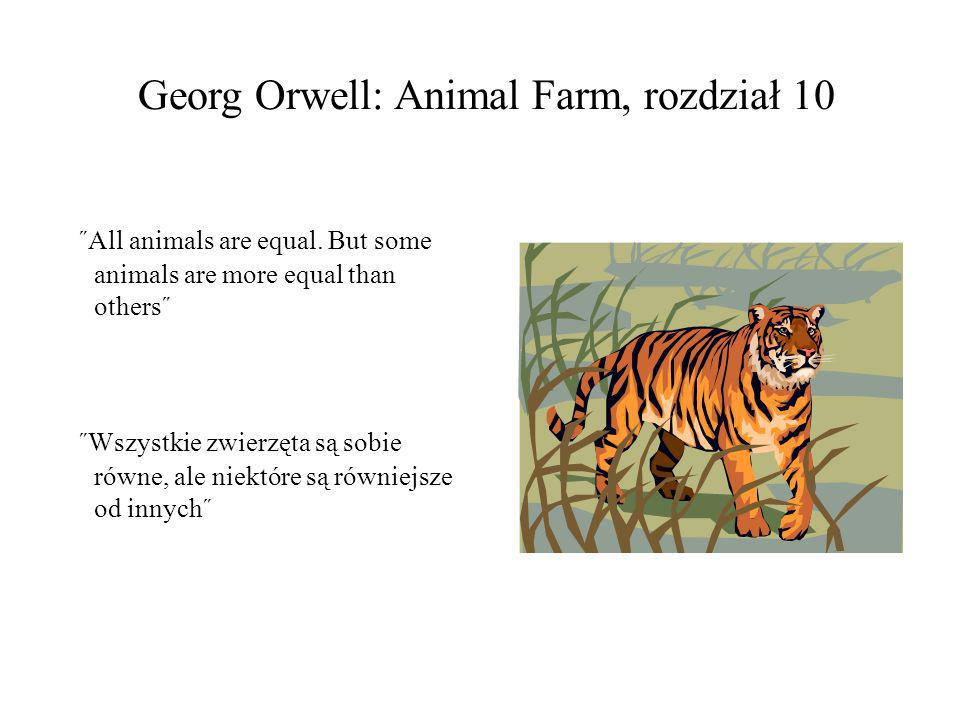 Georg Orwell: Animal Farm, rozdział 10
