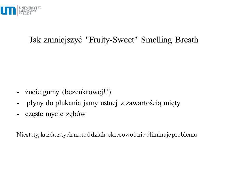 Jak zmniejszyć Fruity-Sweet Smelling Breath