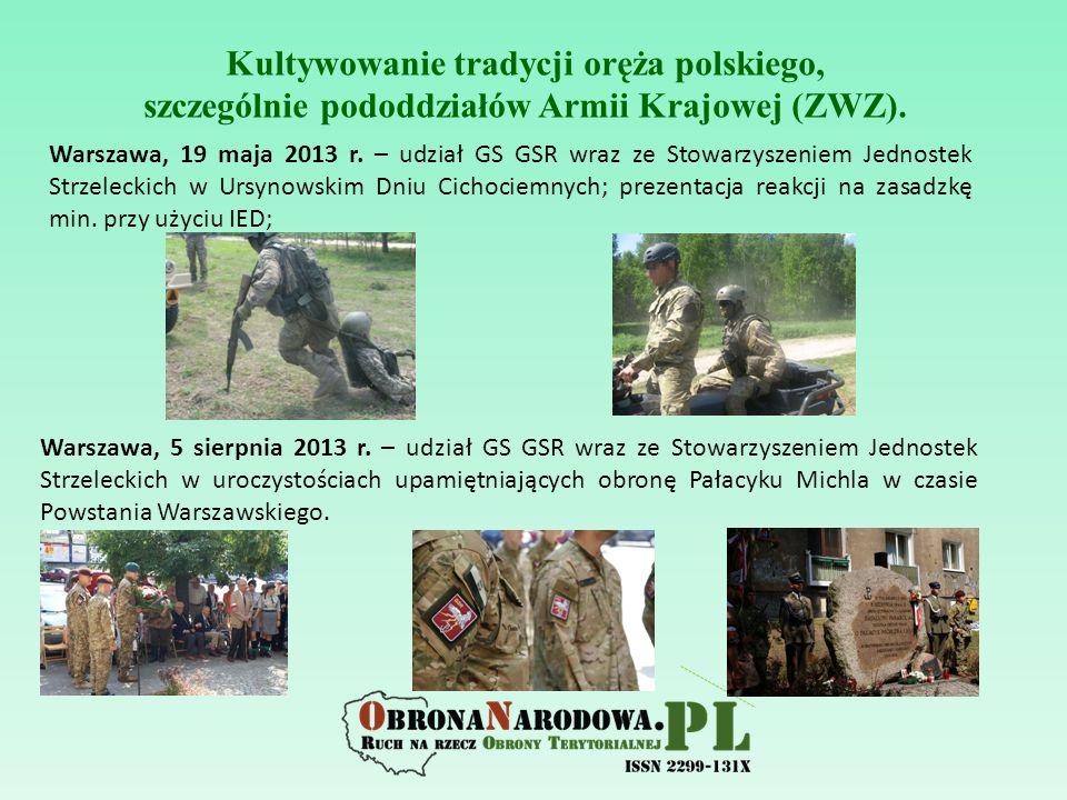 Kultywowanie tradycji oręża polskiego, szczególnie pododdziałów Armii Krajowej (ZWZ).