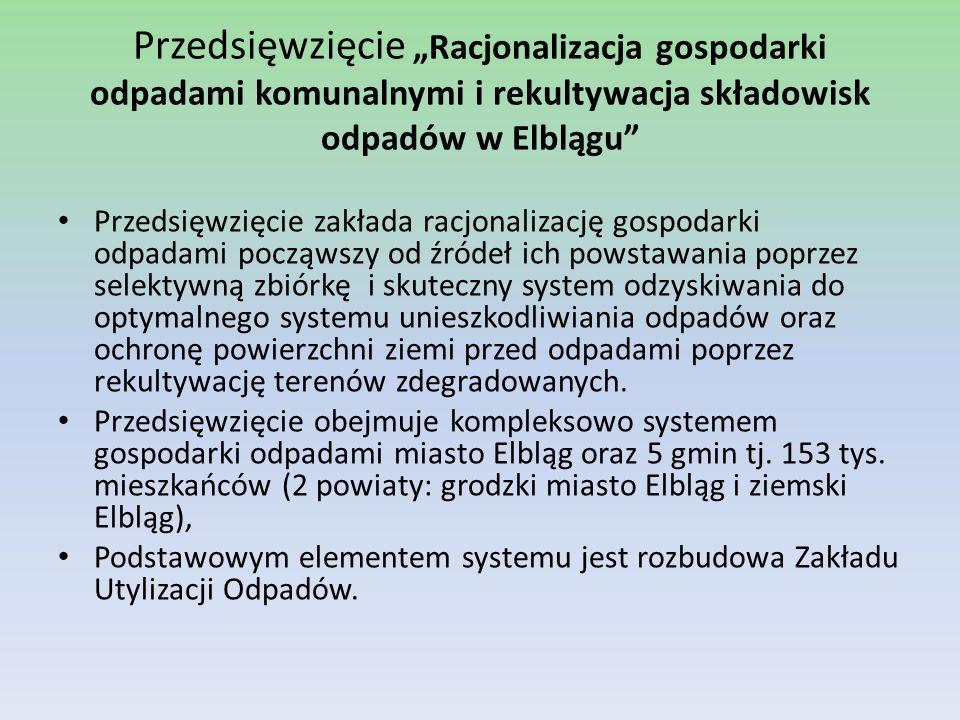 """Przedsięwzięcie """"Racjonalizacja gospodarki odpadami komunalnymi i rekultywacja składowisk odpadów w Elblągu"""