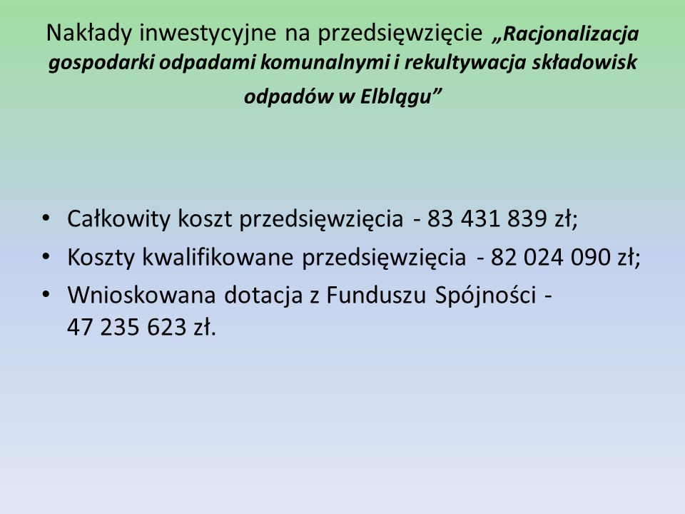 """Nakłady inwestycyjne na przedsięwzięcie """"Racjonalizacja gospodarki odpadami komunalnymi i rekultywacja składowisk odpadów w Elblągu"""