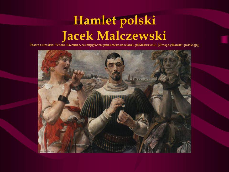 Hamlet polski Jacek Malczewski Prawa autorskie: Witold Raczunas, za: http://www.pinakoteka.zascianek.pl/Malczewski_J/Images/Hamlet_polski.jpg