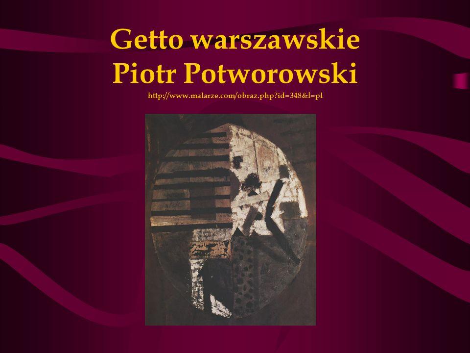 Getto warszawskie Piotr Potworowski http://www.malarze.com/obraz.php id=348&l=pl