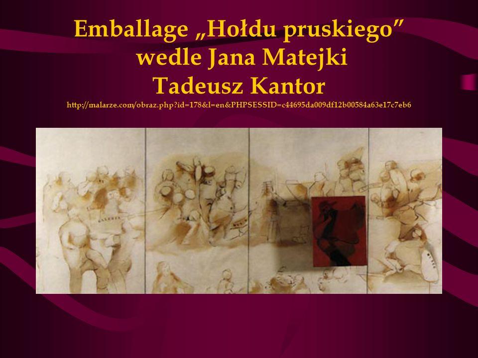 "Emballage ""Hołdu pruskiego wedle Jana Matejki Tadeusz Kantor http://malarze.com/obraz.php id=178&l=en&PHPSESSID=c44695da009df12b00584a63e17c7eb6"