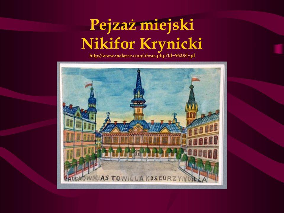 Pejzaż miejski Nikifor Krynicki http://www. malarze. com/obraz. php