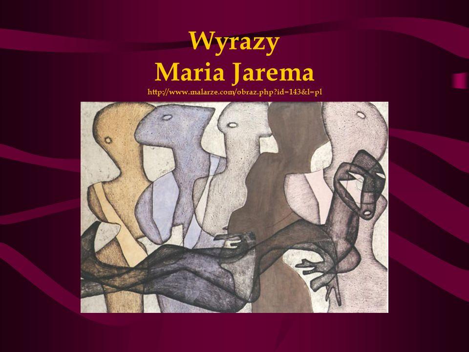 Wyrazy Maria Jarema http://www.malarze.com/obraz.php id=143&l=pl
