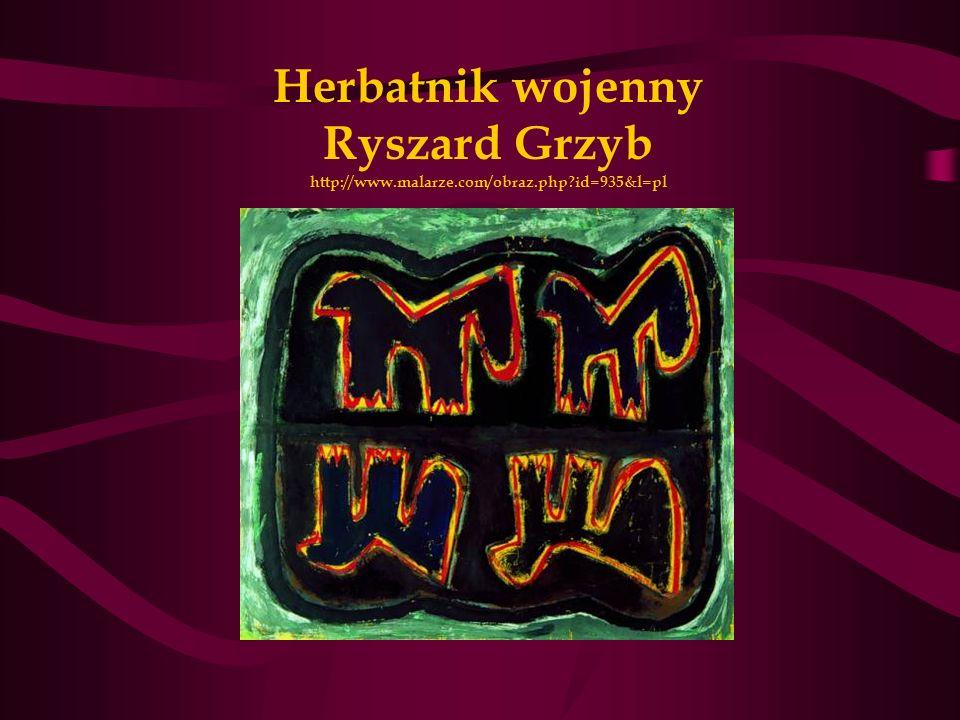 Herbatnik wojenny Ryszard Grzyb http://www. malarze. com/obraz. php
