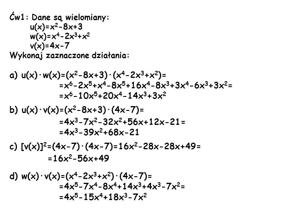 a) u(x)·w(x)=(x2-8x+3)·(x4-2x3+x2)=