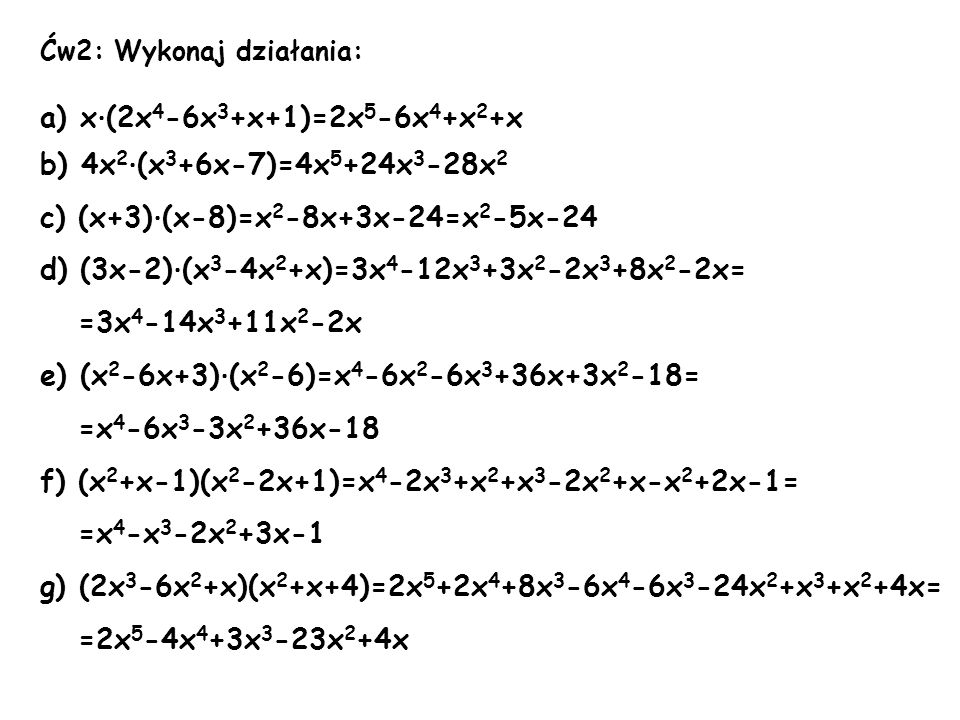a) x·(2x4-6x3+x+1)=2x5-6x4+x2+x b) 4x2·(x3+6x-7)=4x5+24x3-28x2