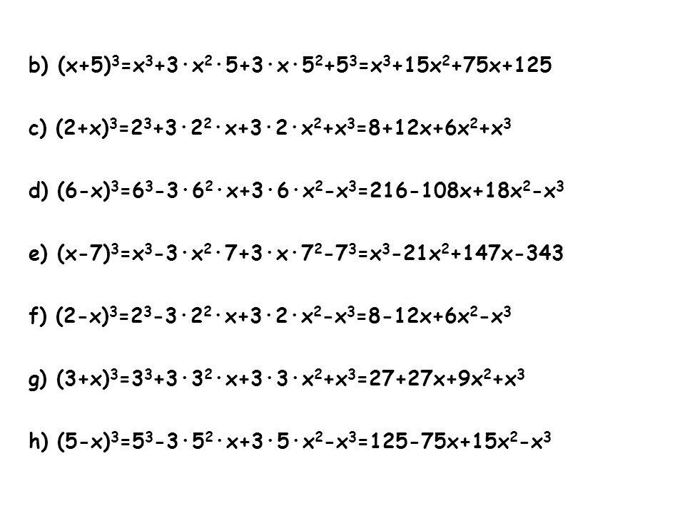 b) (x+5)3=x3+3·x2·5+3·x·52+53=x3+15x2+75x+125