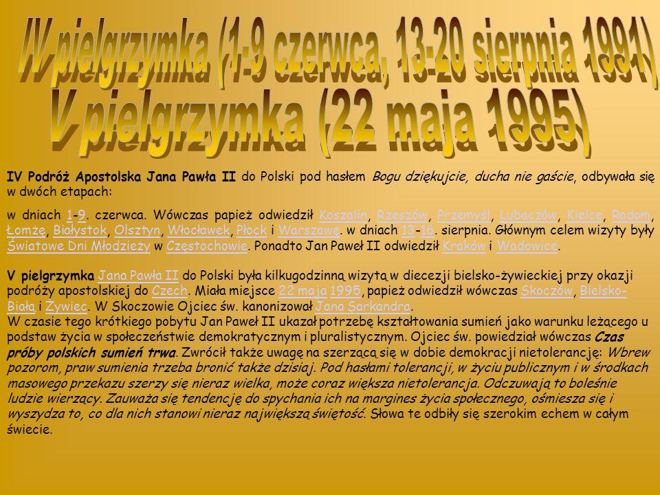 IV pielgrzymka (1-9 czerwca, 13-20 sierpnia 1991)