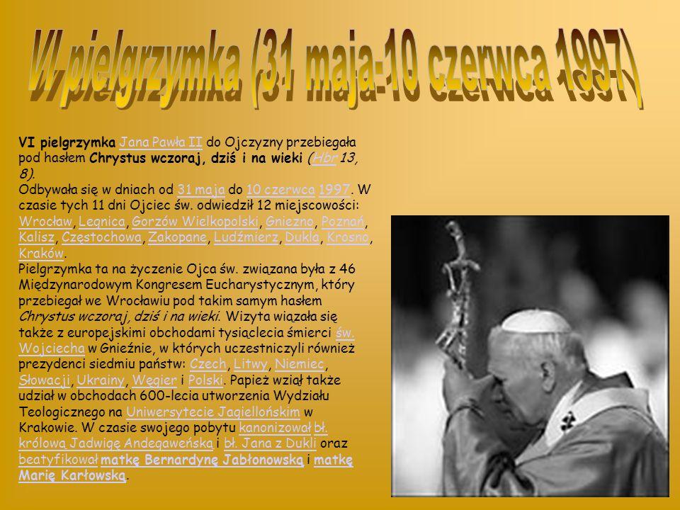 VI pielgrzymka (31 maja-10 czerwca 1997)