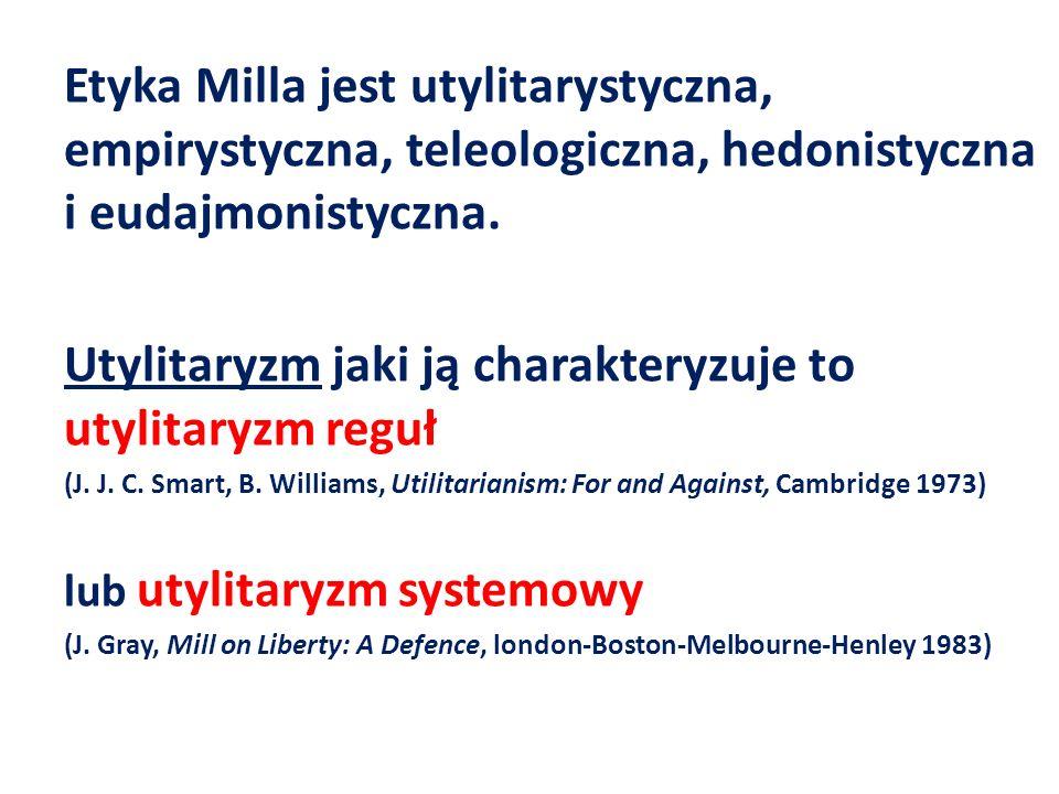 Utylitaryzm jaki ją charakteryzuje to utylitaryzm reguł