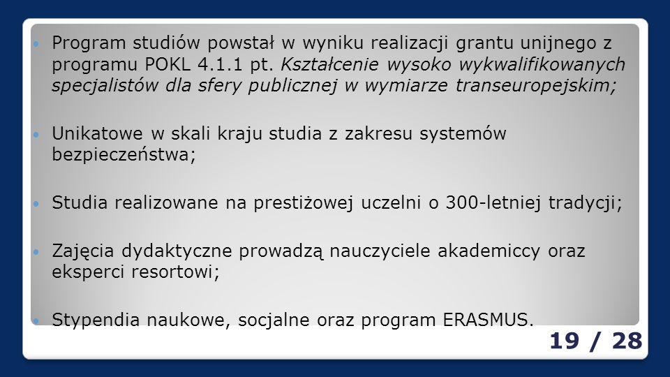 Program studiów powstał w wyniku realizacji grantu unijnego z programu POKL 4.1.1 pt. Kształcenie wysoko wykwalifikowanych specjalistów dla sfery publicznej w wymiarze transeuropejskim;
