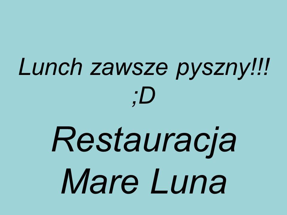 Lunch zawsze pyszny!!! ;D Restauracja Mare Luna