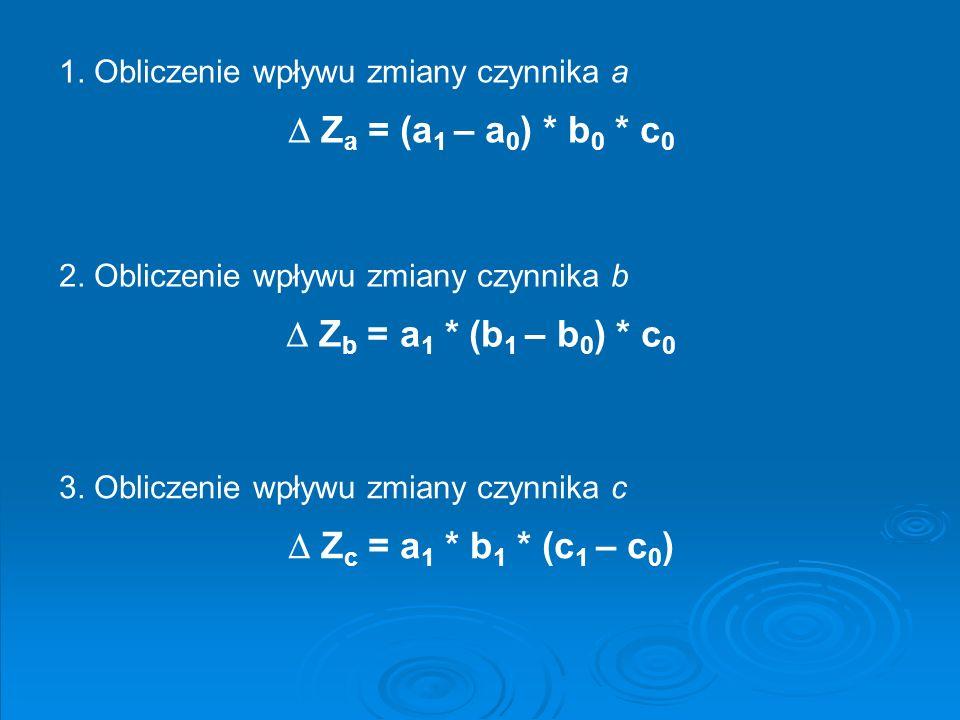 Za = (a1 – a0) * b0 * c0  Zb = a1 * (b1 – b0) * c0