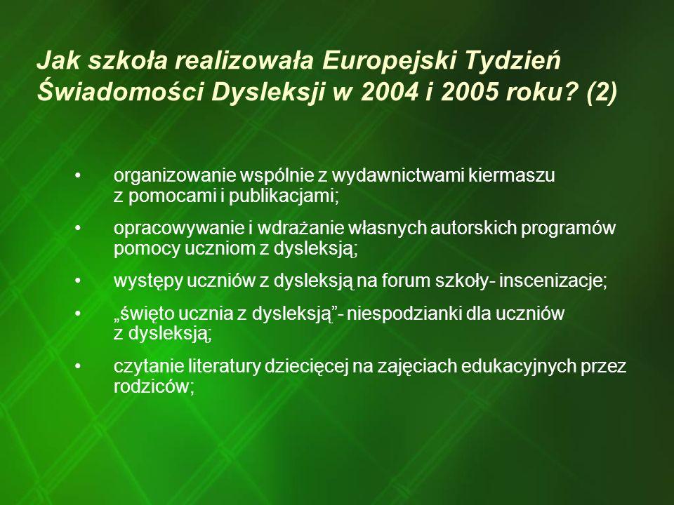 Jak szkoła realizowała Europejski Tydzień Świadomości Dysleksji w 2004 i 2005 roku (2)