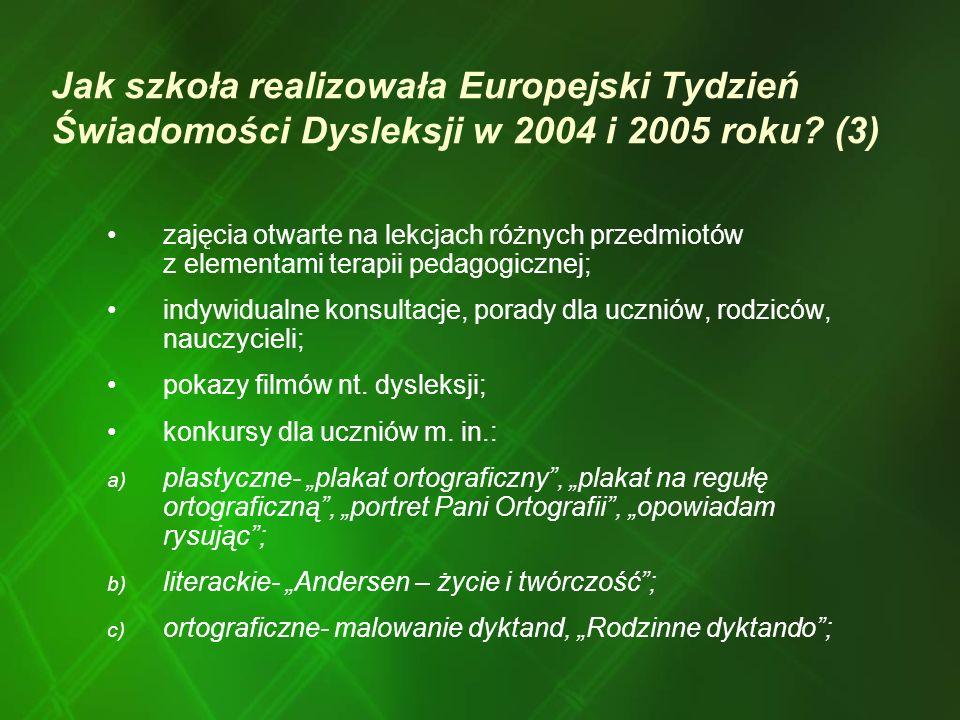 Jak szkoła realizowała Europejski Tydzień Świadomości Dysleksji w 2004 i 2005 roku (3)