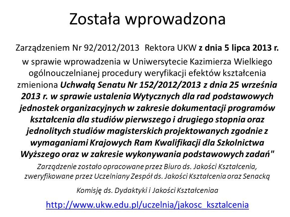 Zarządzeniem Nr 92/2012/2013 Rektora UKW z dnia 5 lipca 2013 r.