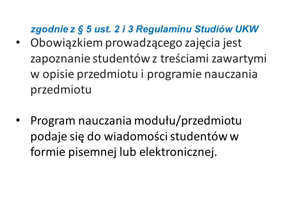 zgodnie z § 5 ust. 2 i 3 Regulaminu Studiów UKW
