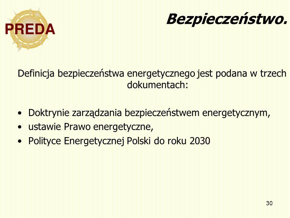 Bezpieczeństwo. Definicja bezpieczeństwa energetycznego jest podana w trzech dokumentach: Doktrynie zarządzania bezpieczeństwem energetycznym,