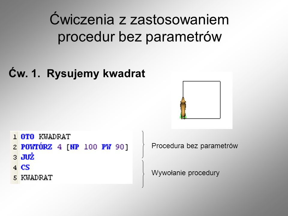 Ćwiczenia z zastosowaniem procedur bez parametrów