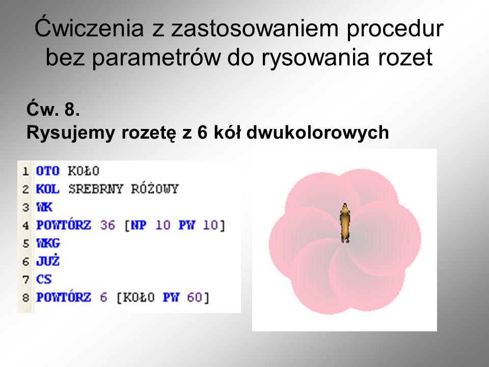 Ćwiczenia z zastosowaniem procedur bez parametrów do rysowania rozet