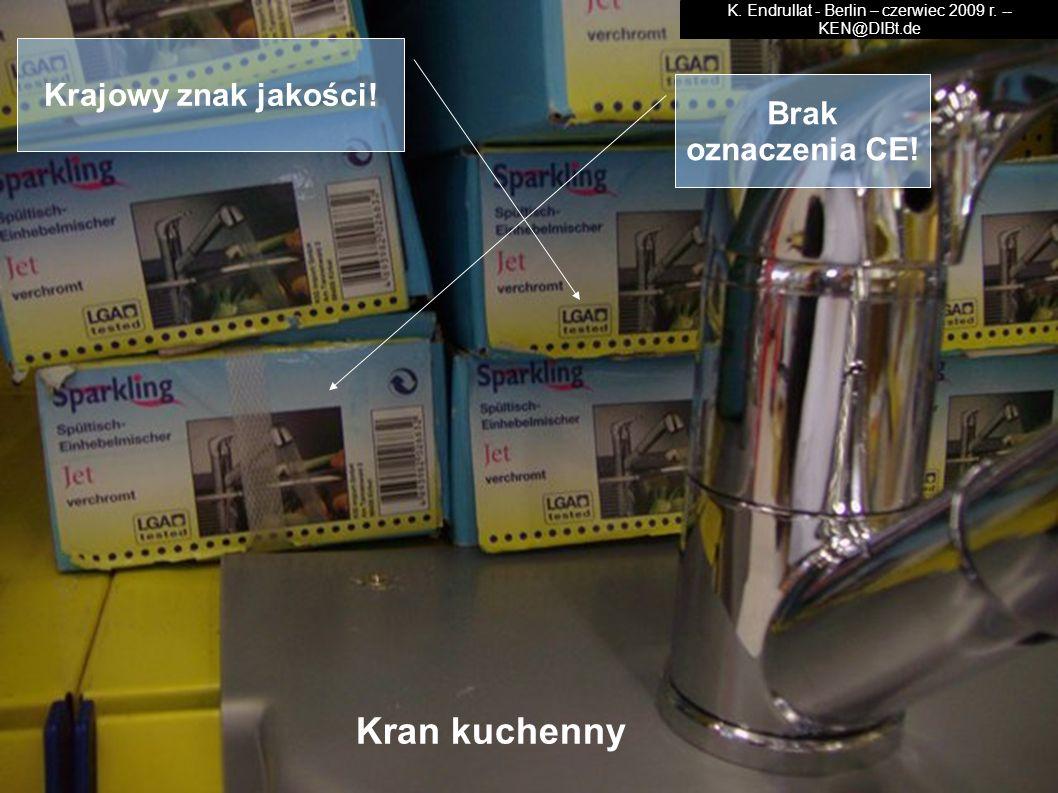 K. Endrullat - Berlin – czerwiec 2009 r. -- KEN@DIBt.de