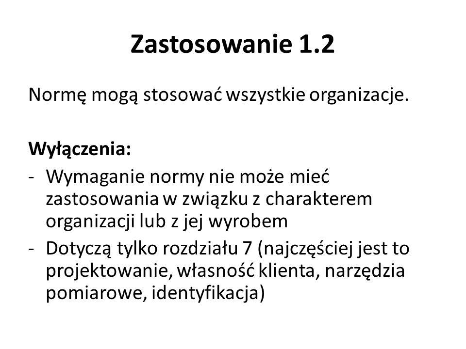Zastosowanie 1.2 Normę mogą stosować wszystkie organizacje.