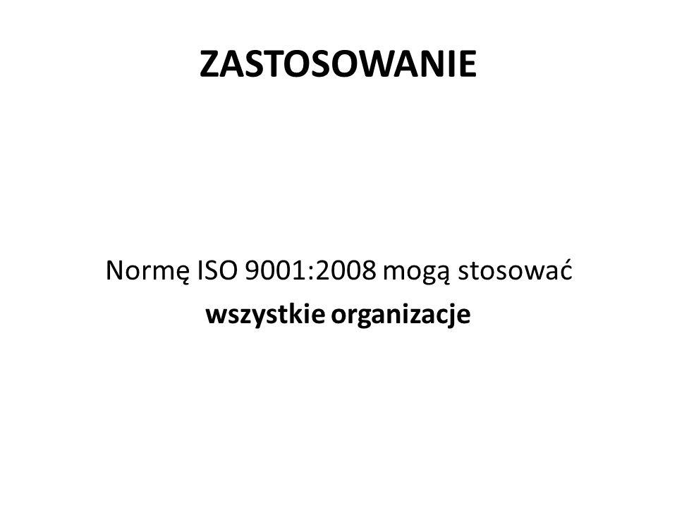 Normę ISO 9001:2008 mogą stosować wszystkie organizacje