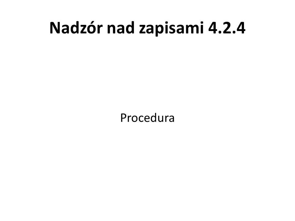 Nadzór nad zapisami 4.2.4 Procedura