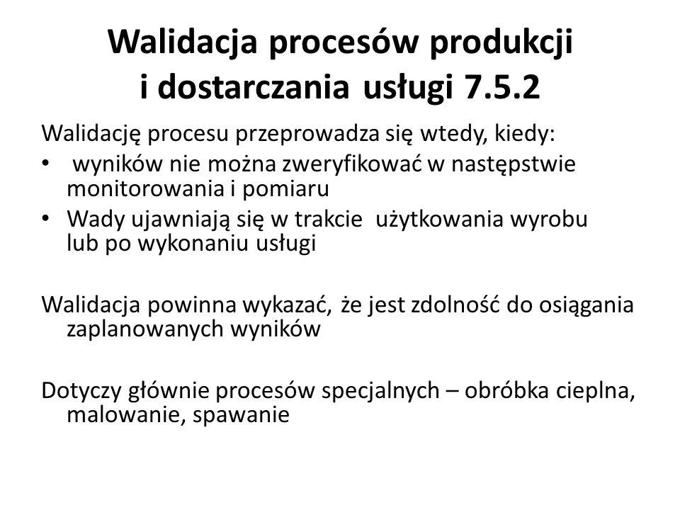 Walidacja procesów produkcji i dostarczania usługi 7.5.2