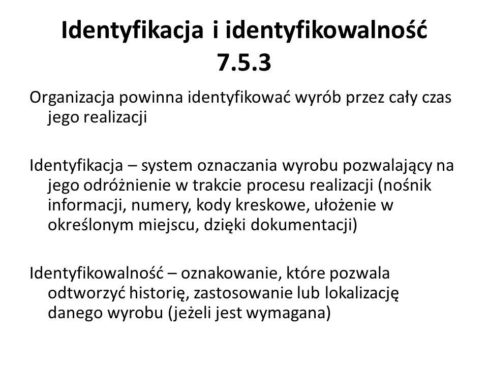 Identyfikacja i identyfikowalność 7.5.3