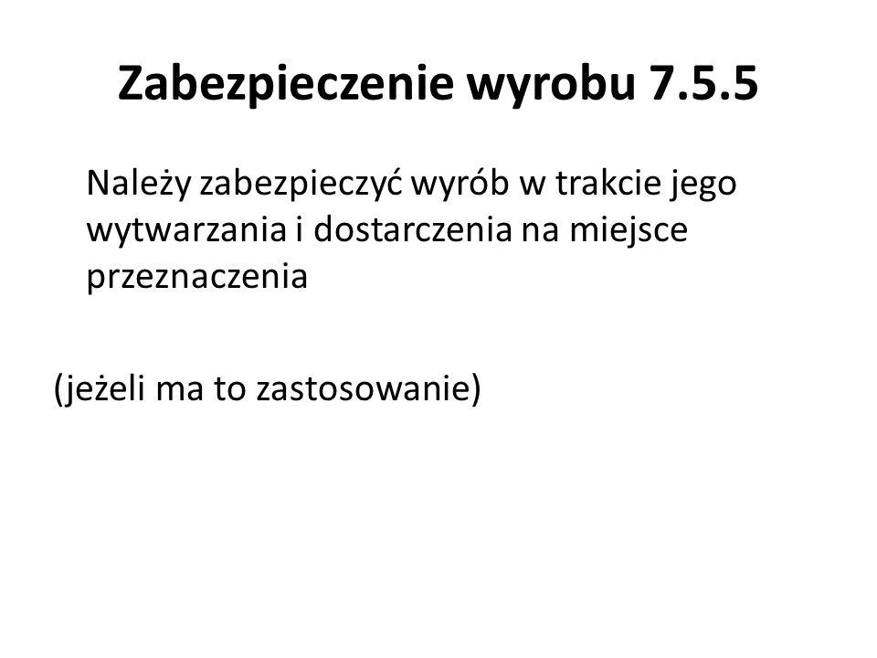 Zabezpieczenie wyrobu 7.5.5