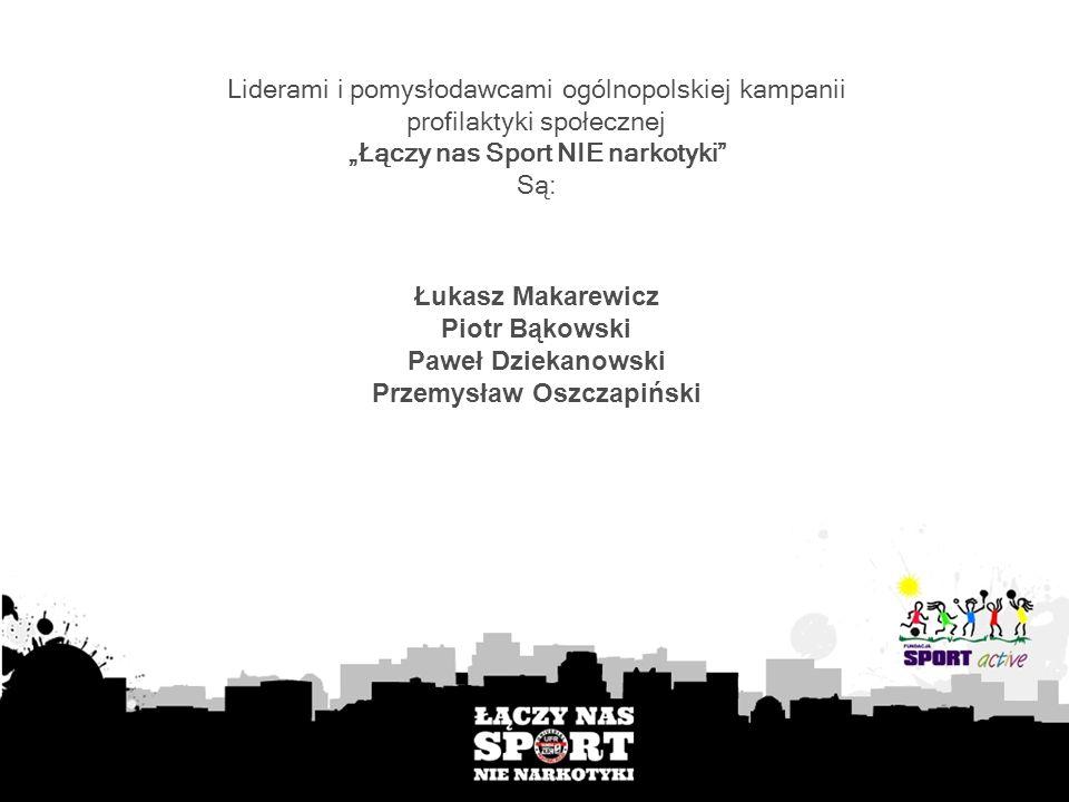 """""""Łączy nas Sport NIE narkotyki Przemysław Oszczapiński"""