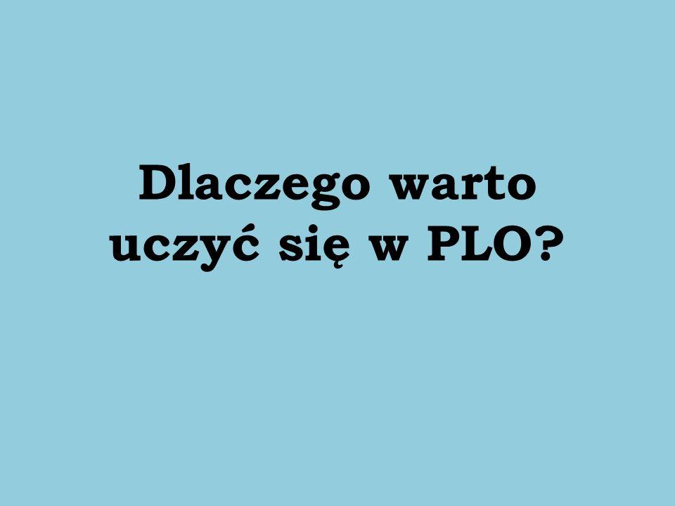 Dlaczego warto uczyć się w PLO