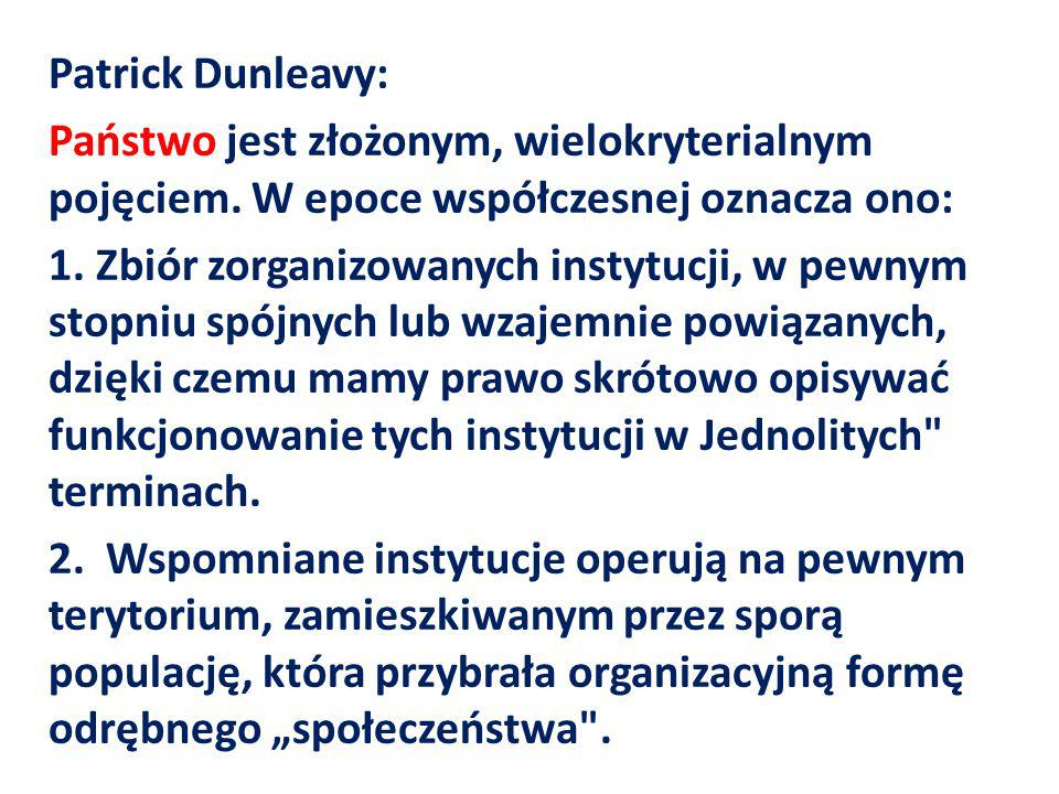 Patrick Dunleavy: Państwo jest złożonym, wielokryterialnym pojęciem