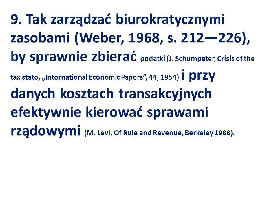 9. Tak zarządzać biurokratycznymi zasobami (Weber, 1968, s