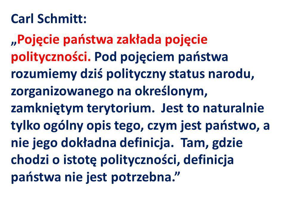 """Carl Schmitt: """"Pojęcie państwa zakłada pojęcie polityczności"""