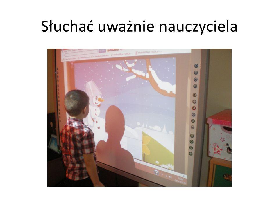 Słuchać uważnie nauczyciela
