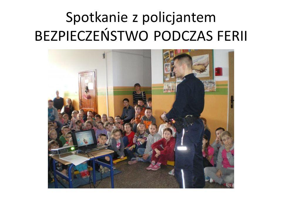 Spotkanie z policjantem BEZPIECZEŃSTWO PODCZAS FERII