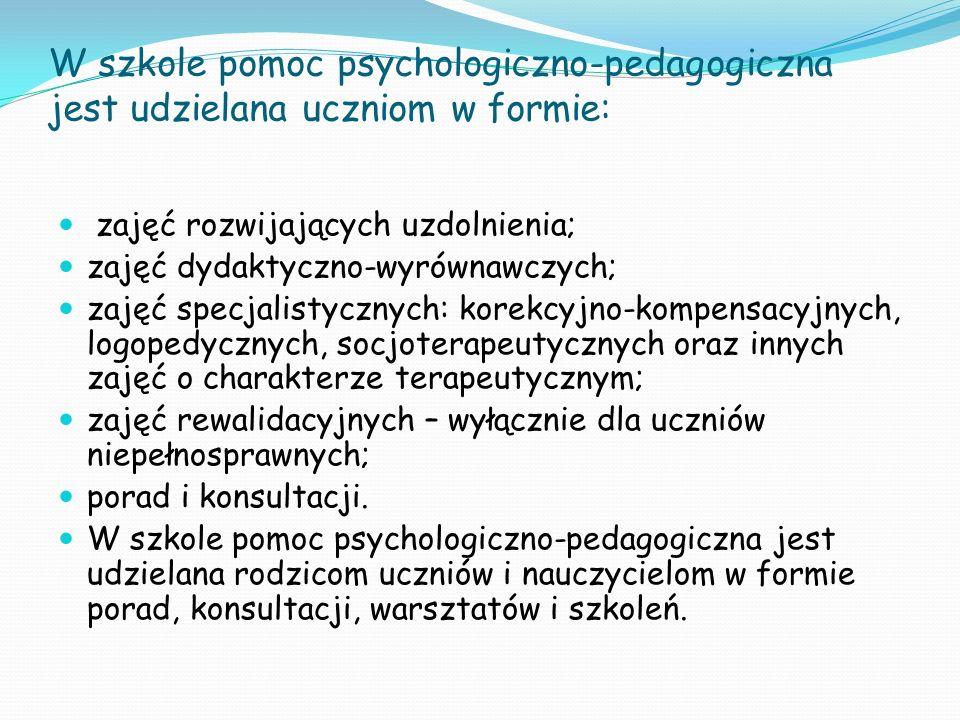 W szkole pomoc psychologiczno-pedagogiczna jest udzielana uczniom w formie: