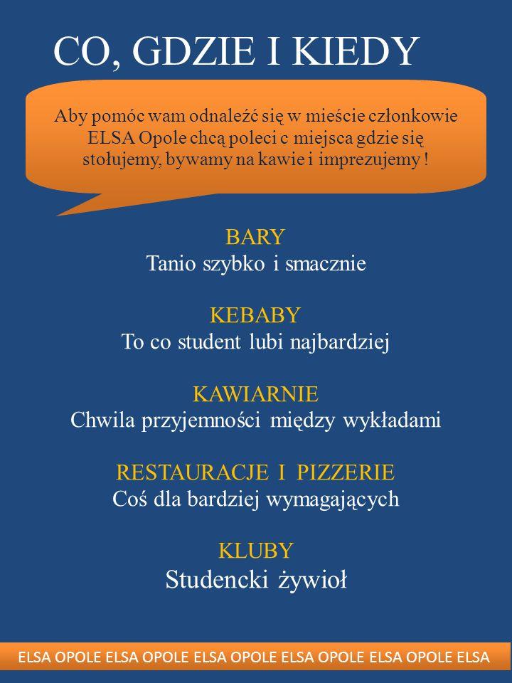 CO, GDZIE I KIEDY Studencki żywioł BARY Tanio szybko i smacznie KEBABY