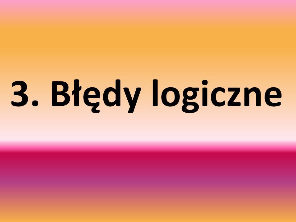 3. Błędy logiczne