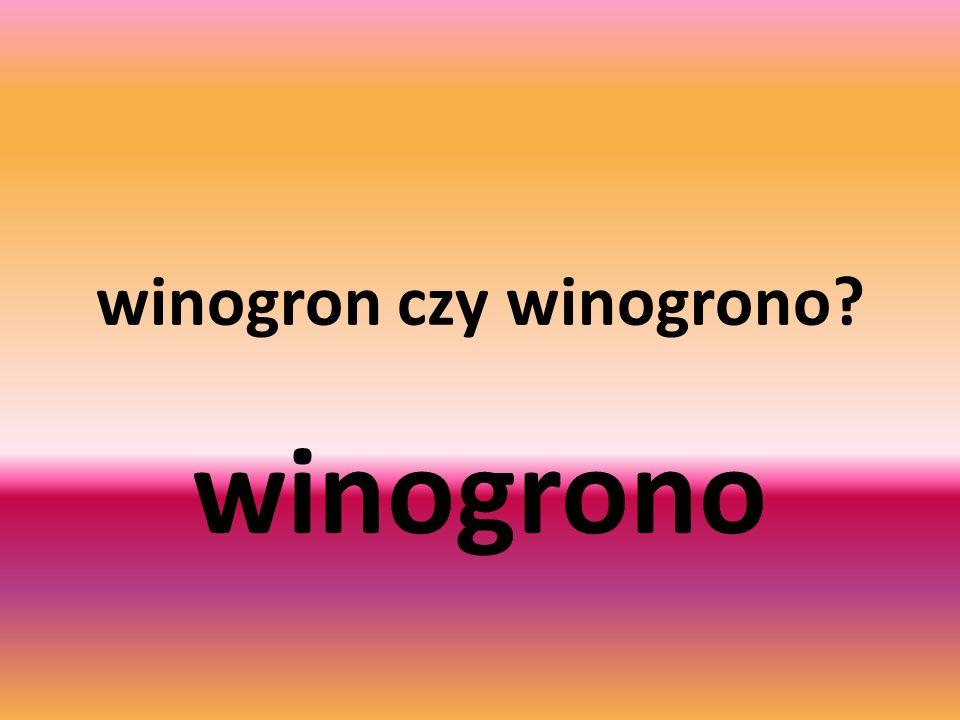 winogron czy winogrono